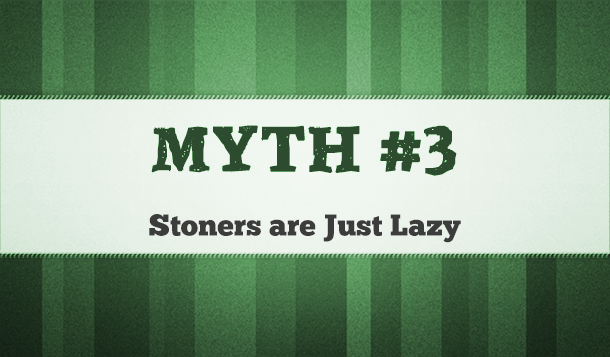 stoners are lazy